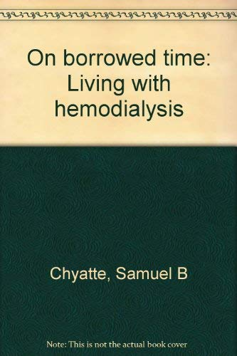 9780874892130: On borrowed time: Living with hemodialysis