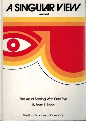 9780874892246: A Singular View: The Art of Seeing With One Eye