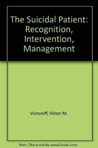 9780874892611: The Suicidal Patient: Recognition, Intervention, Management