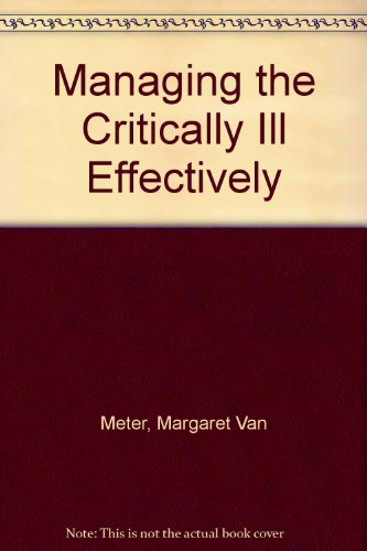 Managing the Critically Ill Effectively