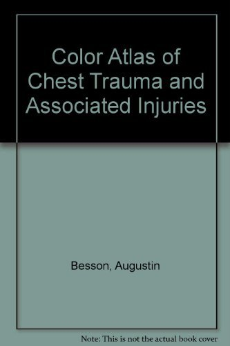 9780874893540: Color Atlas of Chest Trauma and Associated Injuries