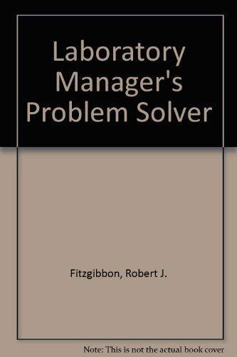 Laboratory Manager's Problem Solver: Fitzgibbon, Robert J.