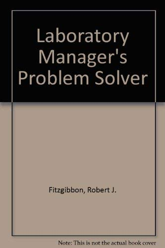 Laboratory Manager's Problem Solver: Fitzgibbon, Robert J.