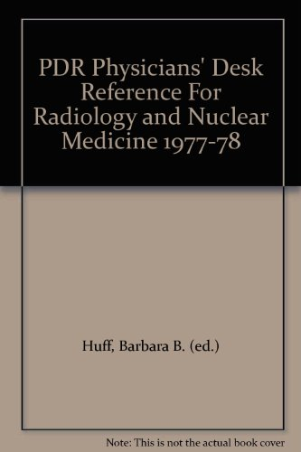 PDR Physicians' Desk Reference for Radiology and Nuclear Medicine 1977-78: Huff, Barbara B. (...