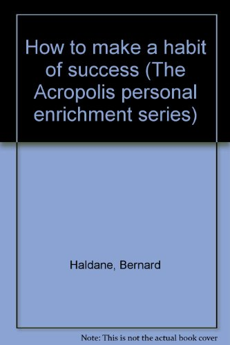 9780874910186: How to make a habit of success (The Acropolis personal enrichment series)