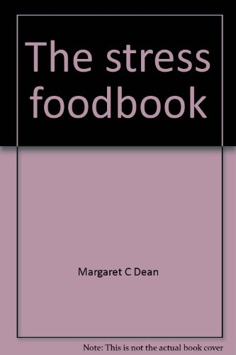 The stress foodbook: The natural way to fight stress--the right foods: Dean, Margaret C
