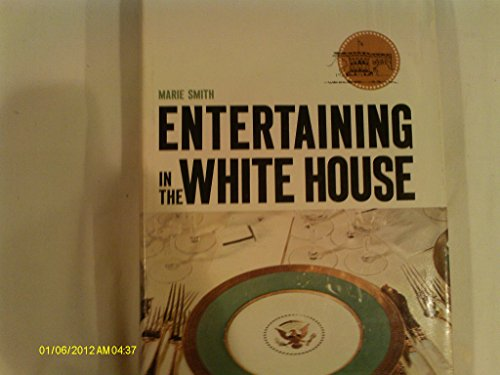Entertaining in the White House: Smith, Marie D.