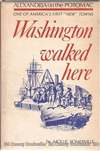 9780874911268: Washington walked here; Alexandria on the Potomac, one of America's first