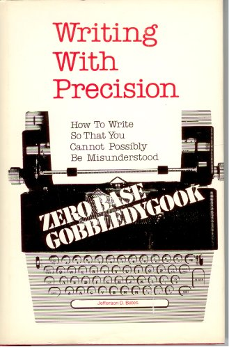 9780874911848: Writing with Precision: How to Write So That You Cannot Possibly be Misunderstood