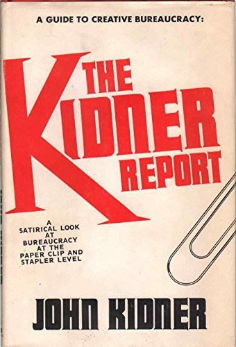 9780874913378: The Kidner report;: A satirical look at bureaucracy at the paper clip and stapler level