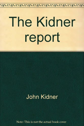 The Kidner report;: A satirical look at: Kidner, John