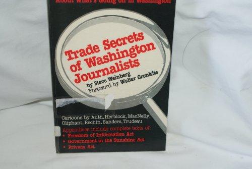 Trade Secrets of Washington Journalists: Weinberg, Steve, Foreword by Walter Cronkite, Cartoons by ...