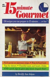 9780874914832: The New 15 Minute Gourmet