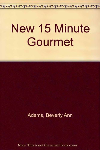 9780874914900: The New 15 Minute Gourmet