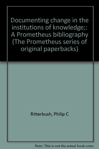 Documenting Change in the Institutions of Knowledge: A Prometheus Bibliography: Ritterbush, Philip ...