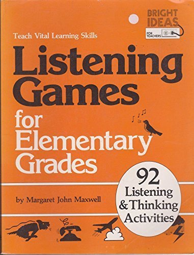 9780874916195: Listening Games for Elementary Grades: Teach Vital Learning Skills : 92 Listening and Thinking Activities (Bright ideas for teachers)