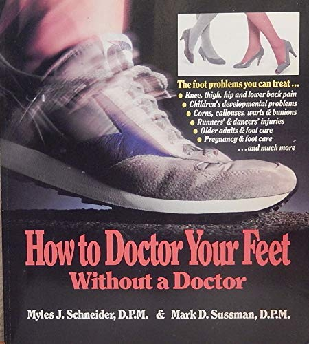 9780874917512: How to Doctor Your Feet Without a Doctor