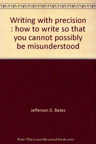 9780874917826: Writing with precision : how to write so that you cannot possibly be misunderstood