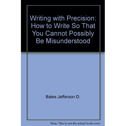 9780874917833: Writing with Precision: How to Write So That You Cannot Possibly Be Misunderstood