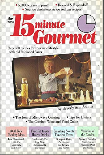 9780874918137: The New 15 Minute Gourmet