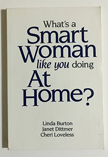 9780874918182: What's a Smart Woman Like You Doing at Home?