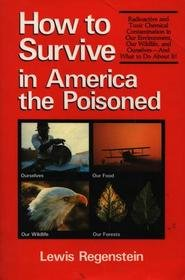 How to Survive in America the Poisoned: Lewis G. Regenstein