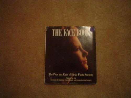 9780874919141: The Face Book: The Pros and Cons of Facial Plastic Surgery