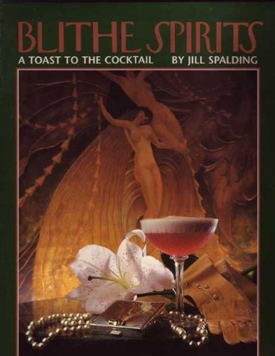 9780874919158: Blithe spirits: A toast to the cocktail