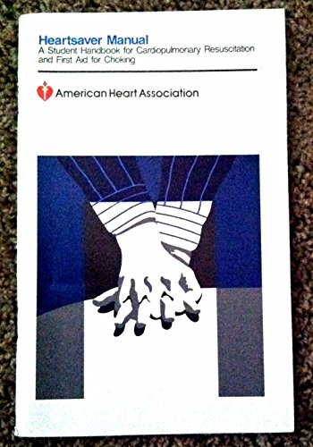 9780874936001: heartsaver manual: a student handbook for cardiopulmonary resuscitation and first aid for choking