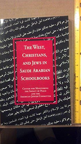 9780874951226: The West, Christians, and Jews in Saudi Arabian schoolbooks