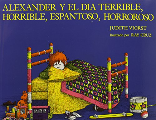 9780874992212: Alexander Y El Dia Terrible, Horrible, Espantoso, Horroroso