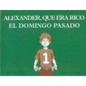 9780874992229: Alexander, Que Ere Rico el Domingo Pasado [With Cassette] = Alexander, Who Used to Be Rich Last Sunday (Spanish Edition)