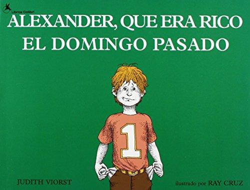 9780874992243: Alexander, Que Era Rico El Domingo Pasado / Alexander, Who Used to Be Rich Last Sunday (Reading Chest)