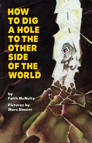 9780874992335: How to Dig a Hole to the Other Side of the World [With Paperback Book]