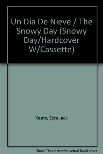 9780874992465: Un Dia De Nieve / The Snowy Day (Snowy Day/Hardcover W/Cassette) (Spanish Edition)