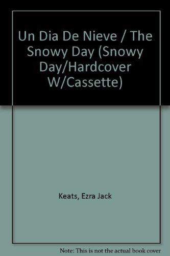 9780874992465: Un Dia De Nieve/The Snowy Day (Snowy Day/Hardcover W/Cassette) (Spanish Edition)