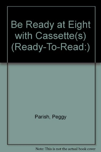 9780874996210: Be Ready at Eight with Cassette(s) (Ready-To-Read:)
