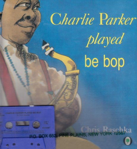 9780874996692: Charlie Parker Played Be Bop [With Cassette] (Live Oak Music Makers)