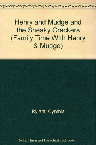 9780874999570: Henry and Mudge and the Sneaky Crackers (Family Time With Henry & Mudge)