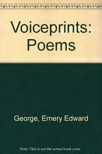 VOICEPRINTS. Poems: George, Emery