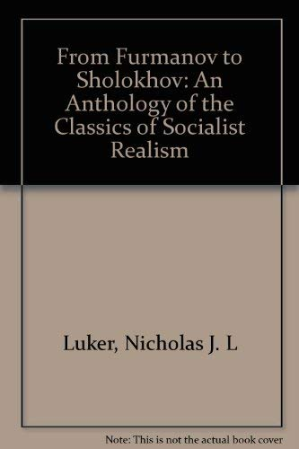 From Furmanov to Sholokhov: An Anthology of the Classics of Socialist Realism