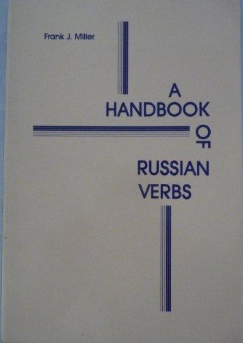 A Handbook of Russian Verbs: Spravochnik Po Russkim Glagolam (Studies of the Harriman Institute) (0875010520) by Frank J. Miller