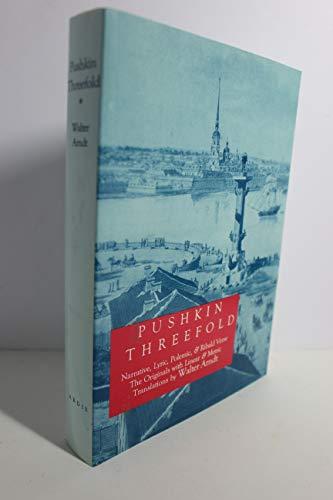9780875011073: Pushkin Threefold: Narrative, Lyric, Polemic and Ribald Verse. The Originals with Linear and Metric Translations