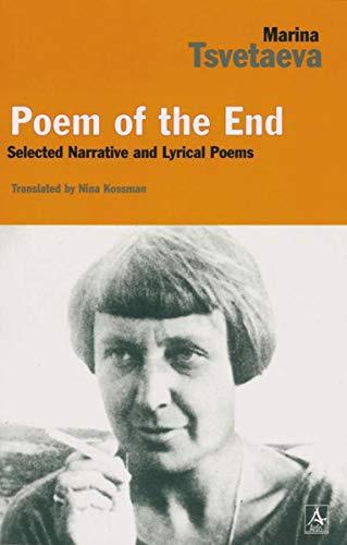 Poem of the End Format: Trade Paper: Tsvetaeva, Marina (Author);