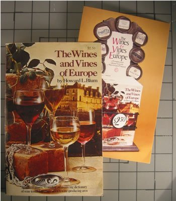 The wines and vines of Europe: Blum, Howard L