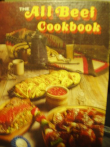 The All Beef Cookbook: American National CowBelles, Inc.