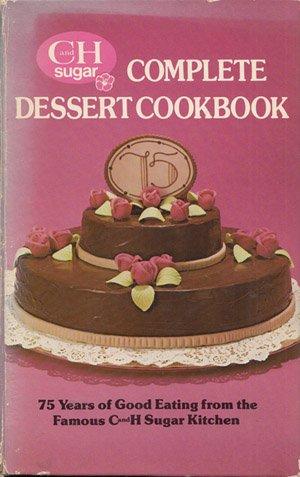 C and H Sugar Complete Dessert Cookbook: Nancy F. Newland