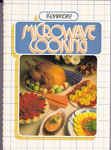 Kenmore Microwave Cooking: Editors of Kenmore