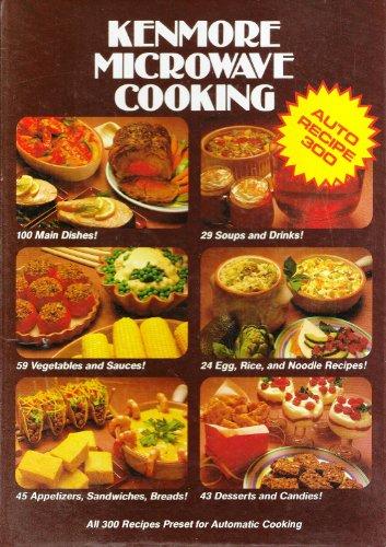 Kenmore microwave cooking: Julie Hogan (ed.)