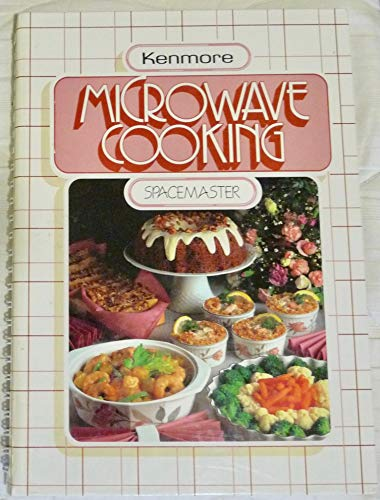Kenmore microwave cooking: Spacemaster: n/a